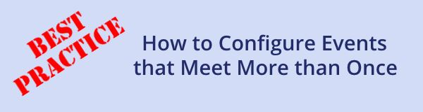 How to configure events that meet more than once